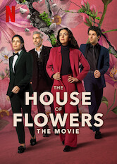 Search netflix The House of Flowers: The Movie