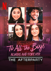 Search netflix To All the Boys: Always and Forever - The Afterparty