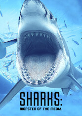Search netflix Sharks: Monster Of The Media