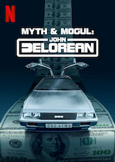 Search netflix Myth & Mogul: John DeLorean